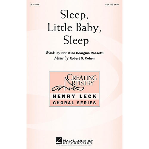 Hal Leonard Sleep, Little Baby, Sleep SSA composed by Robert Cohen
