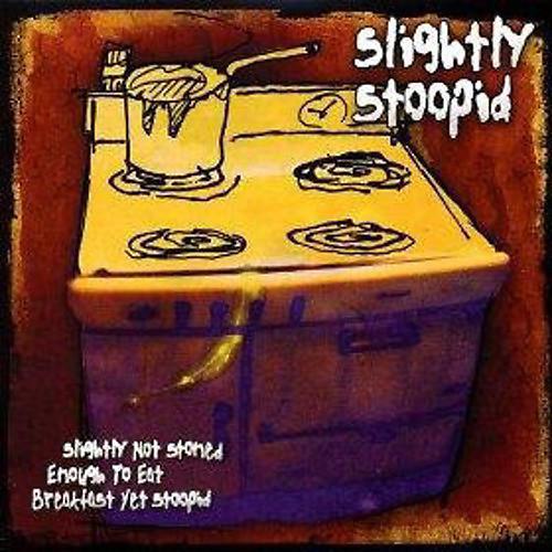 Alliance Slightly Stoopid - Slightly Not Stoned Enough To Eat Breakfast Yet Stoopid