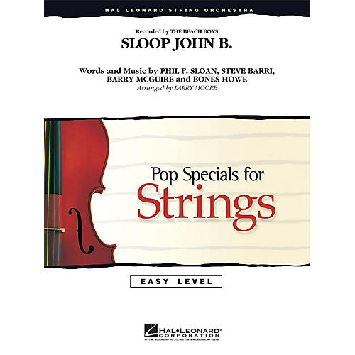 Hal Leonard Sloop John B Easy Pop Specials For Strings Series by The Beach Boys Arranged by Larry Moore