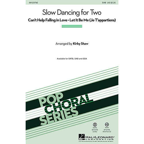 Hal Leonard Slow Dancing for Two (Can't Help Falling in Love/Let It Be Me) SAB by Elvis Presley arranged by Kirby Shaw