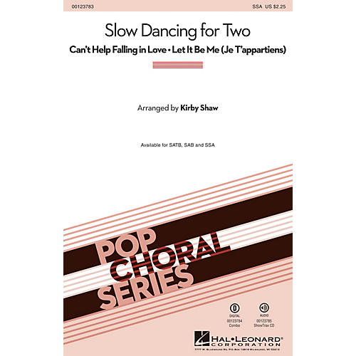 Hal Leonard Slow Dancing for Two (Can't Help Falling in Love/Let It Be Me) SSA by Elvis Presley arranged by Kirby Shaw