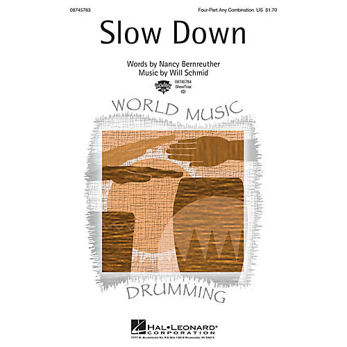 Hal Leonard Slow Down 4 Part Any Combination composed by Will Schmid