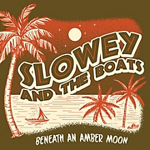 Slowey & the Boats - Beneath An Amber Moon