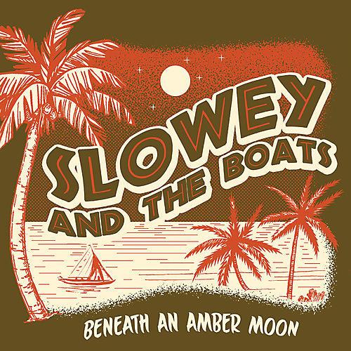 Alliance Slowey & the Boats - Beneath An Amber Moon