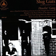 Slug Guts - Howlin Gang
