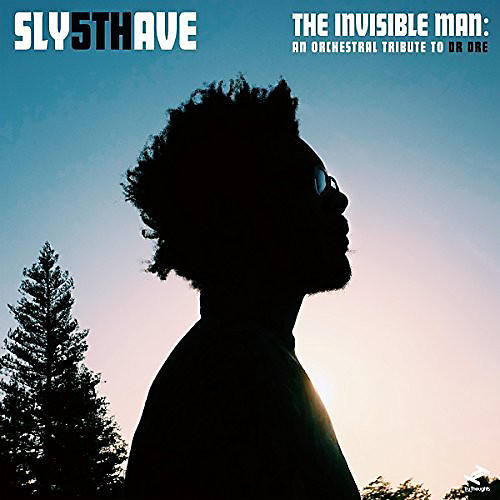 Alliance Sly5Thave - The Invisible Man: An Orchestral Tribute To Dr. Dre