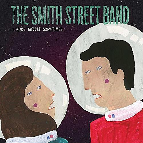 Alliance Smith Street Band - I Scare Myself Sometimes