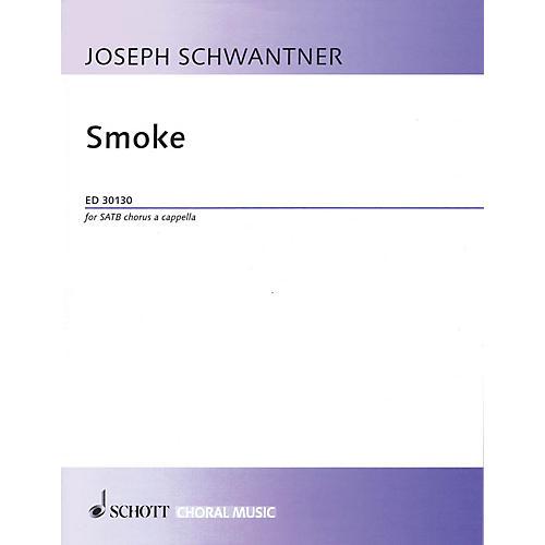 Schott Smoke (SATB a cappella) SATB a cappella Composed by Joseph Schwantner