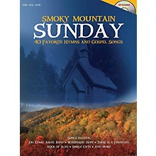 Shawnee Press Smoky Mountain Sunday (40 Favorite Hymns and Gospel Songs) Composed by Various