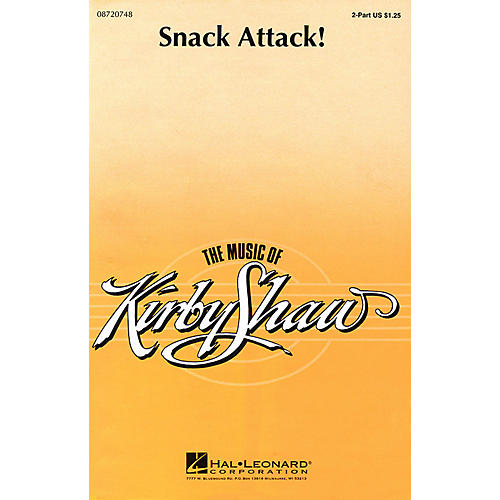 Hal Leonard Snack Attack! 2-Part composed by Kirby Shaw