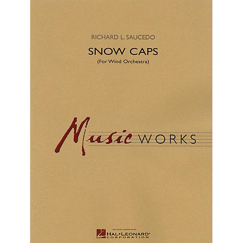Hal Leonard Snow Caps Concert Band Level 5 Composed by Richard L. Saucedo