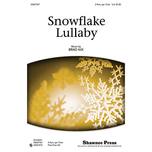 Shawnee Press Snowflake Lullaby 2-PART composed by Brad Nix