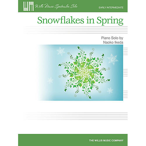 Willis Music Snowflakes in Spring (Early Inter Level) Willis Series by Naoko Ikeda
