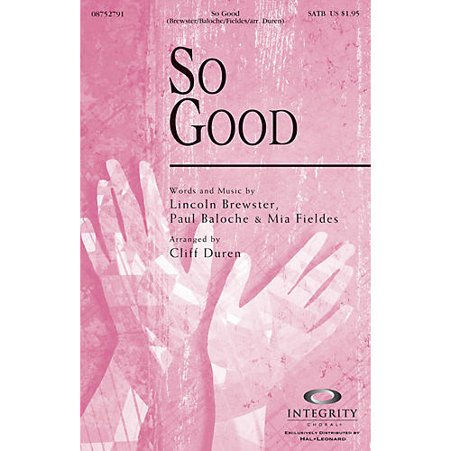 Integrity Choral So Good SATB Arranged by Cliff Duren