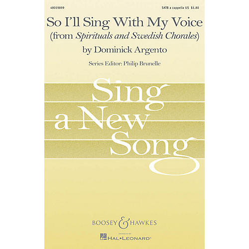 Boosey and Hawkes So I'll Sing with My Voice (from Spirituals and Swedish Chorales) SATB a cappella by Dominick Argento