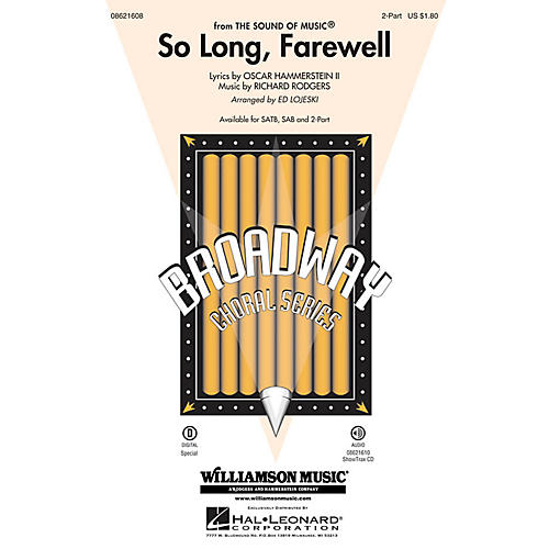 Hal Leonard So Long, Farewell (from The Sound of Music) 2-Part arranged by Ed Lojeski