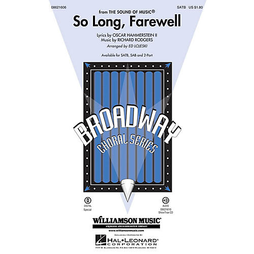 Hal Leonard So Long, Farewell (from The Sound of Music) SATB arranged by Ed Lojeski