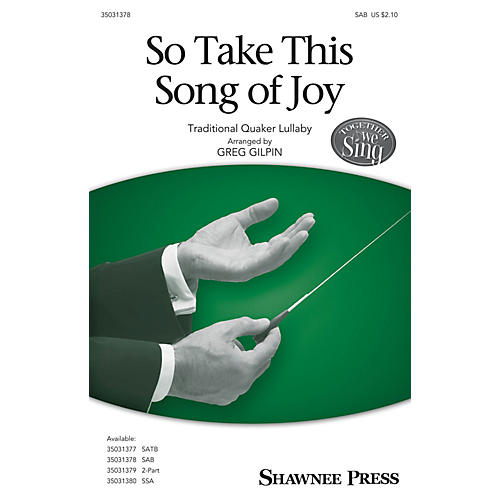 Shawnee Press So Take This Song of Joy SAB arranged by Greg Gilpin