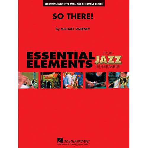Hal Leonard So There! Jazz Band Level 1-2 Composed by Michael Sweeney