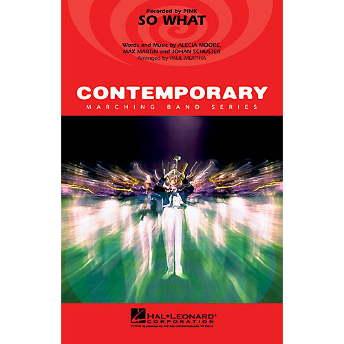 Hal Leonard So What Marching Band Level 3 by Pink Arranged by Paul Murtha