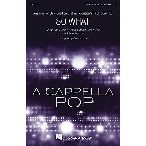 Hal Leonard So What (from Pitch Slapped) Sop 1/2 Alto Tenor Bass 1/2 arranged by Deke Sharon