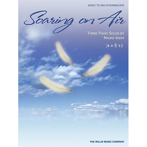 Willis Music Soaring on Air (Early to Mid-Inter Level) Willis Series by Naoko Ikeda