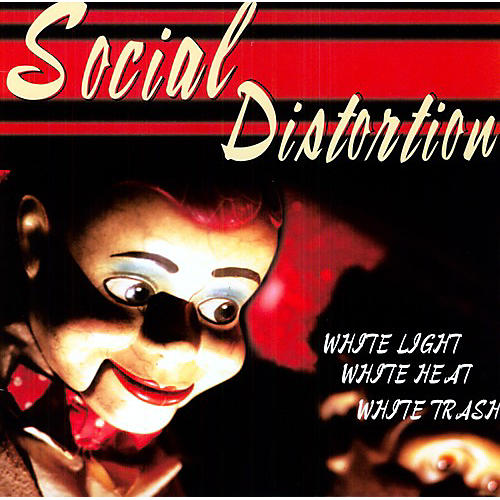 Alliance Social Distortion - White Light White Heat White Trash