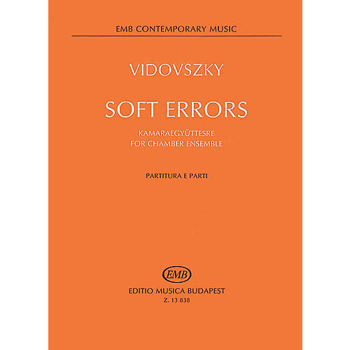 Editio Musica Budapest Soft Errors for Chamber Ensemble (Score and Parts) EMB Series by Vidovsky László