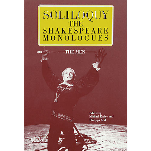 Applause Books Soliloquy! (The Shakespeare Monologues - The Men) Applause Books Series Softcover