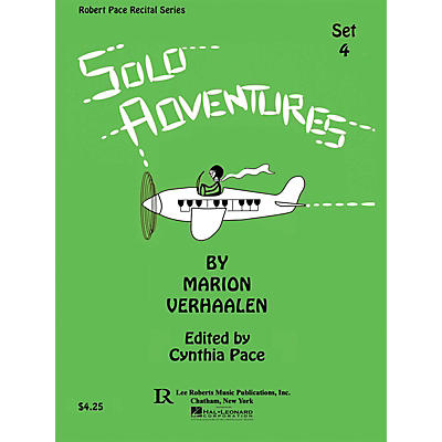 Lee Roberts Solo Adventures - Set 4 Pace Piano Education Series Composed by Marion Verhaalen