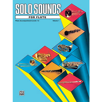 Alfred Solo Sounds for Flute Volume I Levels 1-3 Levels 1-3 Piano Acc.