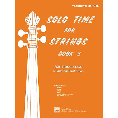 Alfred Solo Time for Strings Book 3 Teacher's Manual