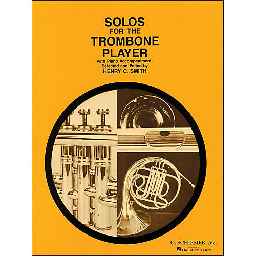 G. Schirmer Solos for The Trombone Player with Piano Accompaniment