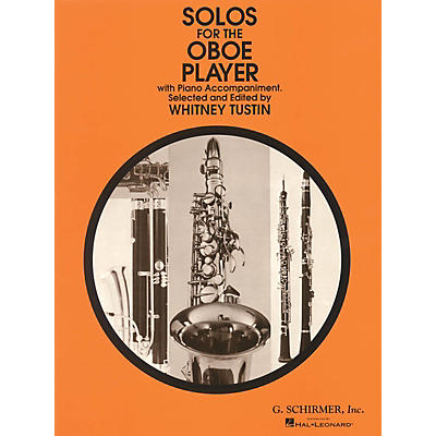 G. Schirmer Solos for the Oboe Player Woodwind Solo Series by Various Edited by Whitney Tustin