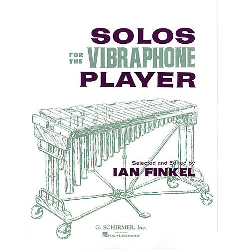 G. Schirmer Solos for the Vibraphone Player Percussion Collection Series Composed by Various Edited by Ian Finkel