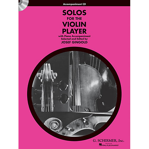 G. Schirmer Solos for the Violin Player String Solo Series CD Composed by Various Edited by J Gingold