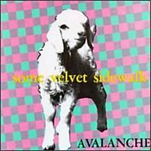 Some Velvet Sidewalk - Avalanche