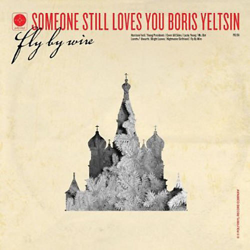Alliance Someone Still Loves You Boris Yeltsin - Fly By Wire