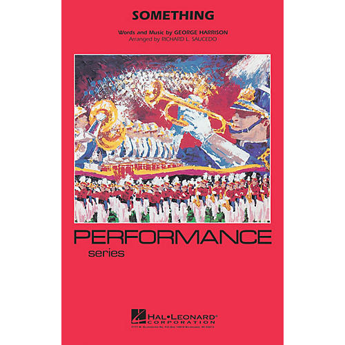 Hal Leonard Something Marching Band Level 4 by The Beatles Arranged by Richard Saucedo