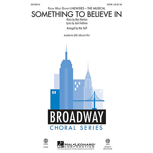 Hal Leonard Something To Believe In (from Newsies) SATB SATB arranged by Mac Huff