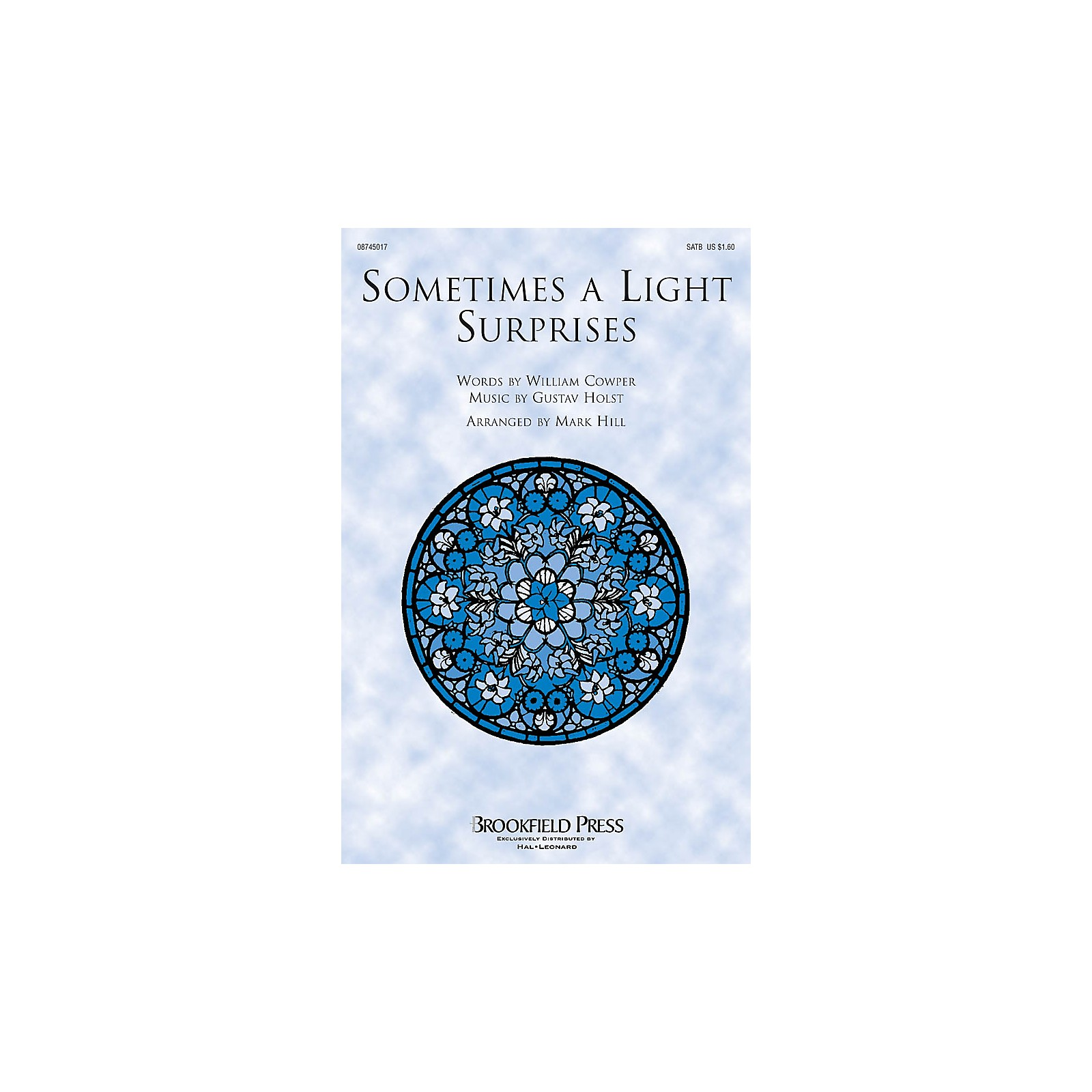 Brookfield Sometimes a Light Surprises SATB arranged by Mark Hill