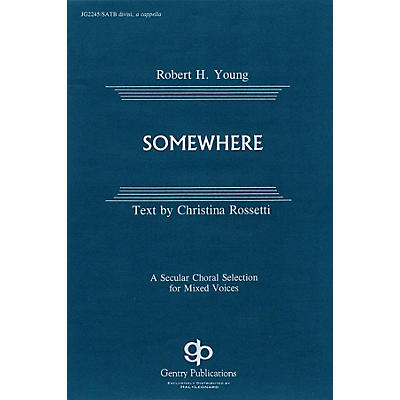 Fred Bock Music Somewhere SATB DV A Cappella composed by Robert H. Young
