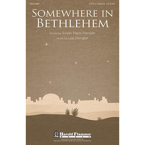 Shawnee Press Somewhere in Bethlehem SATB a cappella composed by Lee Dengler