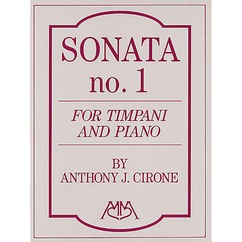 Hal Leonard Sonata No.1 for Timpani and Piano Meredith Music Percussion Series Composed by Anthony J. Cirone
