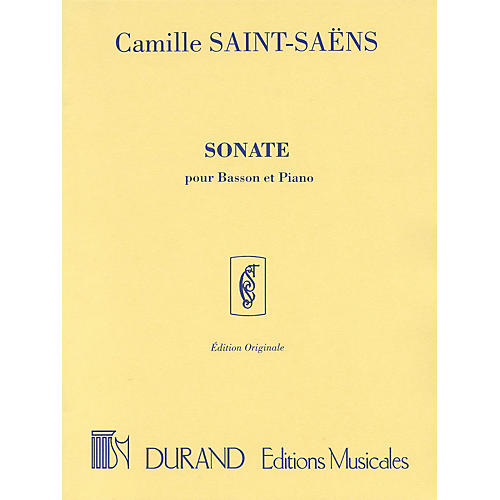 Editions Durand Sonata, Op. 168 (for Bassoon & Piano) Editions Durand Series Composed by Camille Saint-Saens