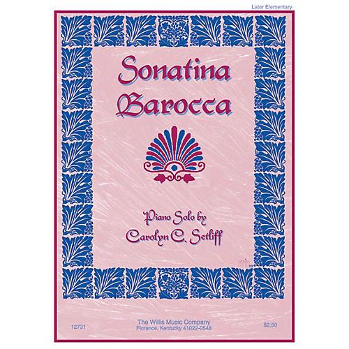 Willis Music Sonatina Barocca (Later Elem Level) Willis Series by Carolyn C. Setliff