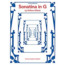 Willis Music Sonatina in G (Later Elem Level) Willis Series by William Gillock