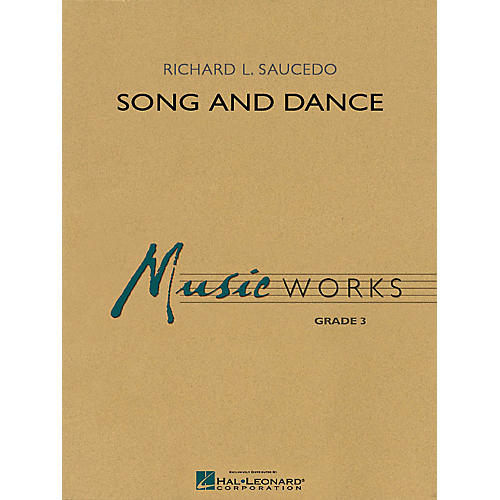 Hal Leonard Song and Dance Concert Band Level 3 Composed by Richard Saucedo