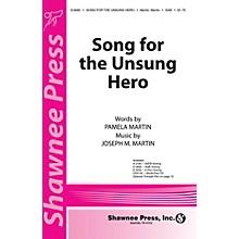 Shawnee Press Song for the Unsung Hero (StudioTrax CD) Studiotrax CD Composed by Joseph M. Martin