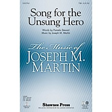 Shawnee Press Song for the Unsung Hero TTBB composed by Joseph M. Martin